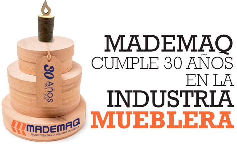 MADEMAQ CUMPLE 30 AÑOS EN LA INDUSTRIA MUEBLERA