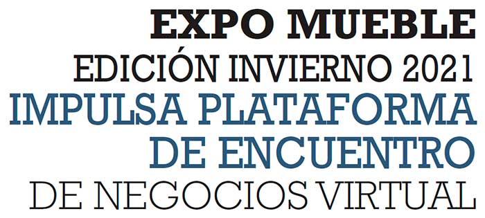 EXPO MUEBLE INVIERNO 2021 IMPULSA PLATAFORMA DE NEGOCIOS VIRTUAL