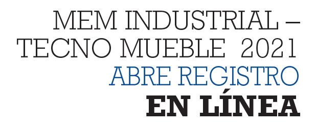 MEM INDUSTRIAL – TECNO MUEBLE 2021 ABRE REGISTRO EN LÍNEA
