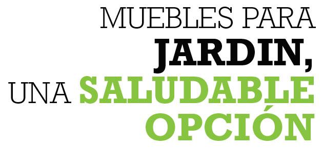 MUEBLES PARA JARDIN, UNA SALUDABLE OPCIÓN