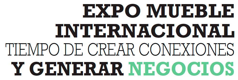 EXPO MUEBLE INTERNACIONAL TIEMPO DE CREAR CONEXIONES Y GENERAR NEGOCIOS