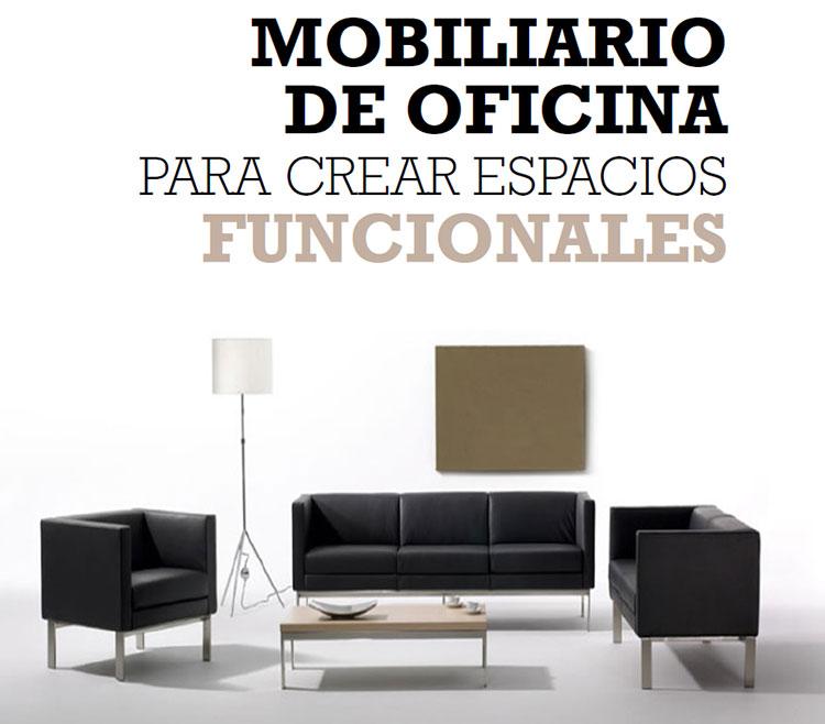 MOBILIARIO DE OFICINA PARA CREAR ESPACIOS FUNCIONALES