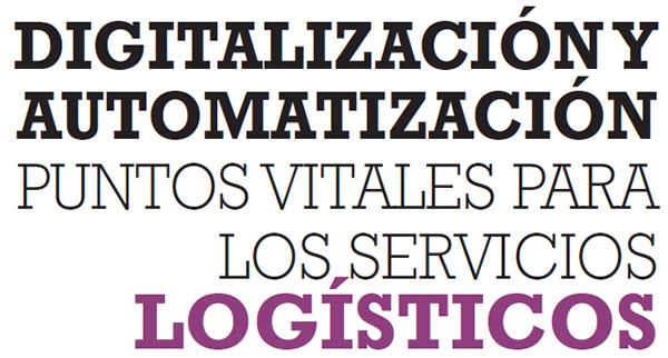 DIGITALIZACIÓN Y AUTOMATIZACIÓN PUNTOS VITALES PARA LOS SERVICIOS LOGÍSTICOS